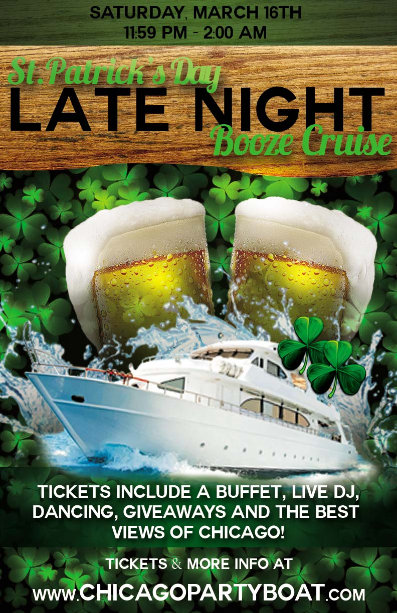 St. Patrick's Day Late Night Booze Cruise Party - Tickets include a Buffet, Live DJ, Dancing, Giveaways, and the best views of Chicago!