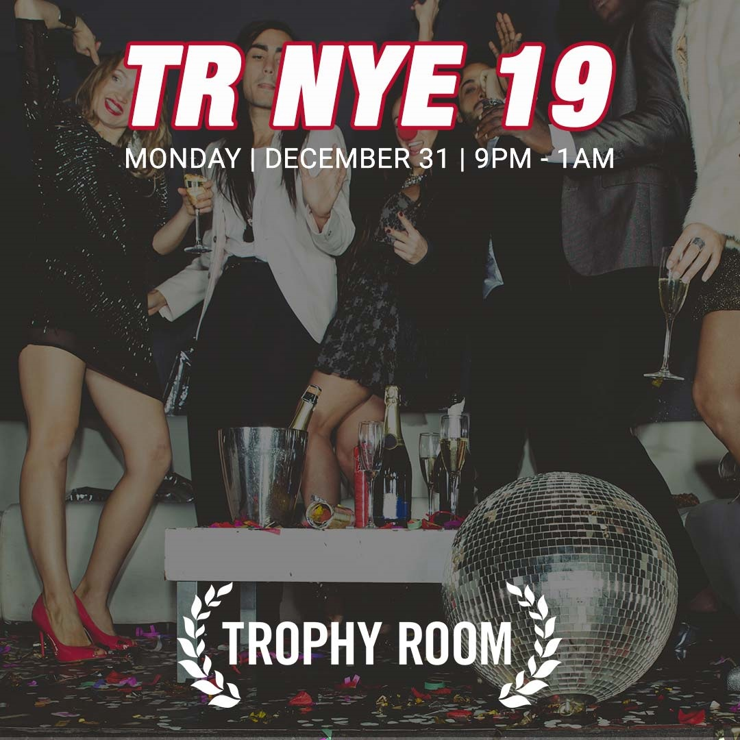 Trophy Room New Year's Eve Party - Tickets include a hosted bar from 9pm-1am, food buffet, midnight toast & more!