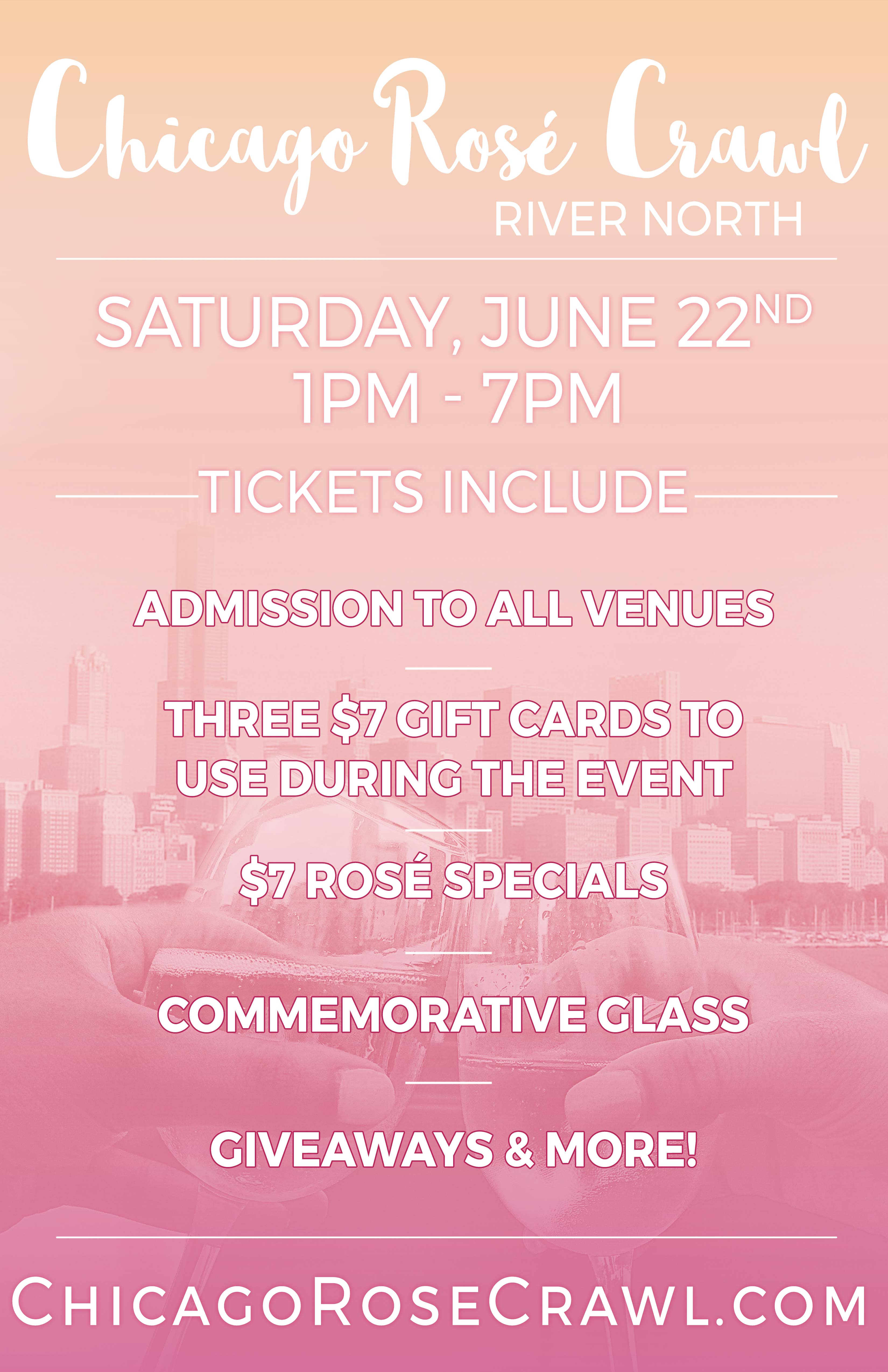 Chicago Rosé Day Bar Crawl Party - Admission to all participating venues, Three $7 Gift Cards To Use During The Event, a Commemorative Glass, Access to Amazing Drink Specials Including $7 Rosé, Giveaways & More!