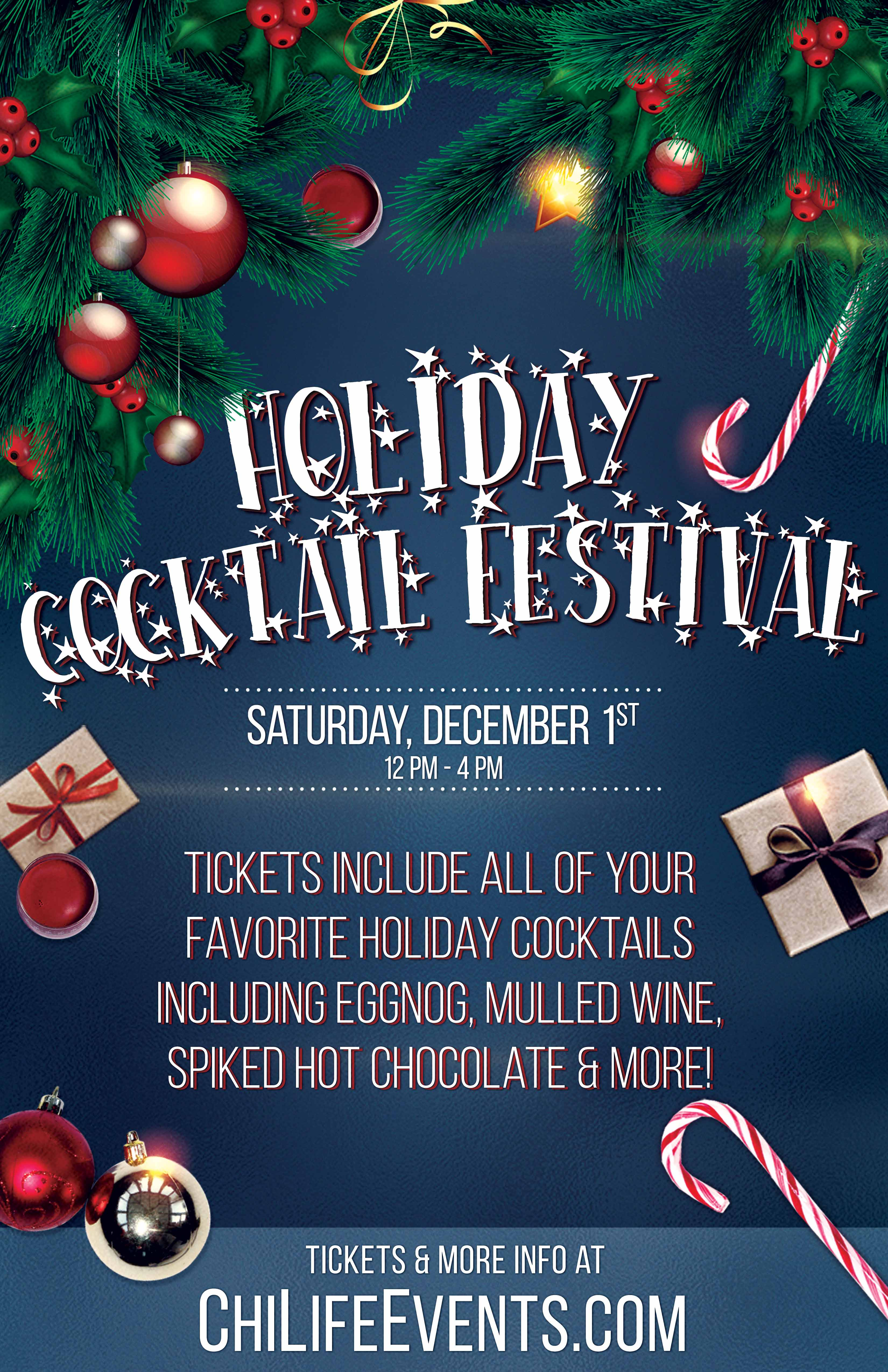 Holiday Cocktail Festival Party - Tickets include all of your favorite holiday cocktails including: Eggnog, Mulled Wine, Spiked Hot Chocolate, Winter Sangria, Holiday Mules, Jingle Juice, Irish Coffee, Winter Mimosas and MORE!