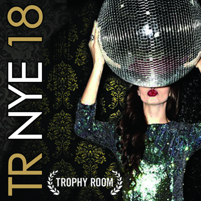 Trophy Room NYE - Tickets include a hosted bar from 9pm-1am, dinner buffet, champagne toast and more!