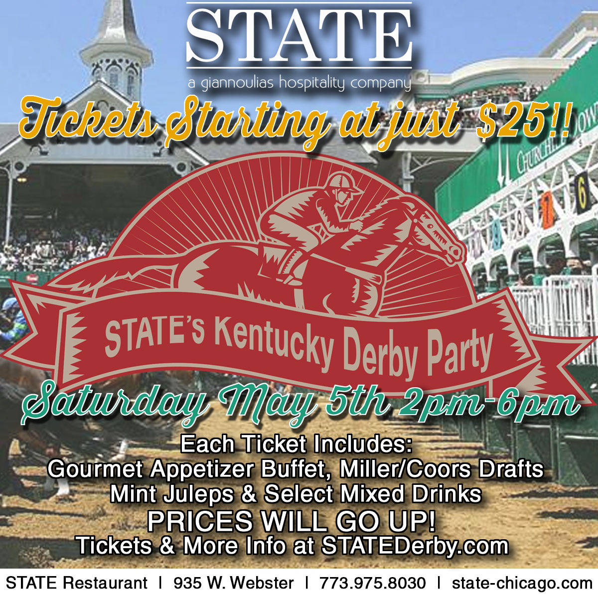 State Restaurant Kentucky Derby Party - Each Ticket Includes: Gourmet Appetizer Buffet, Miller/Coors Drafts, Mint Juleps & Select Mixed Drinks!