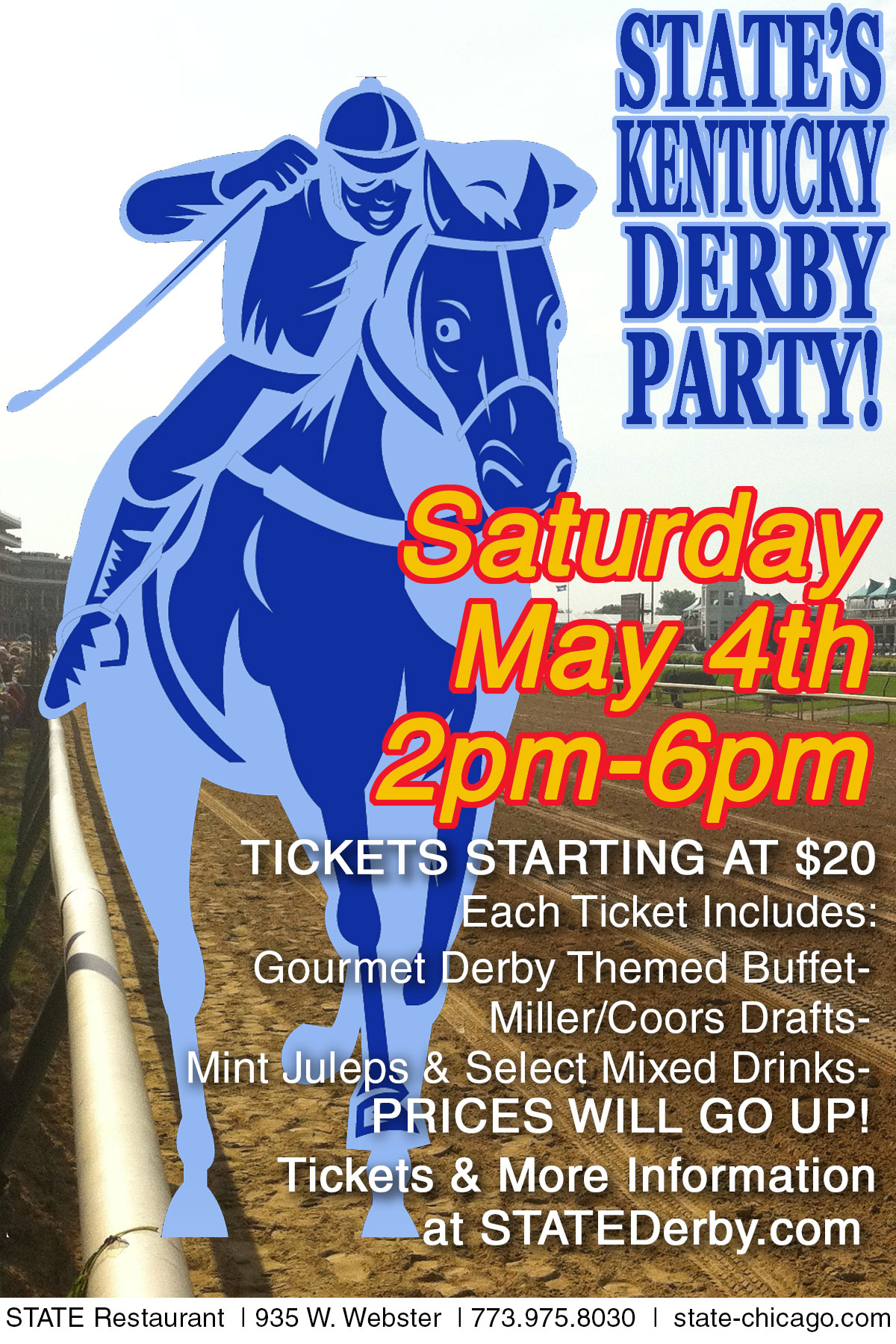 State Restaurant Kentucky Derby Party - Each Ticket Includes: Gourmet Derby Themed Buffet, Miller/Coors Drafts, Mint Juleps & Select Mixed Drinks!