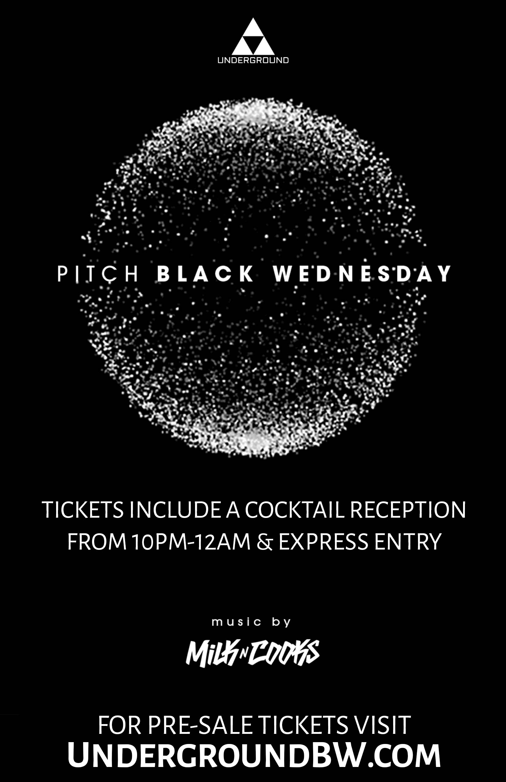 Underground Black Wednesday - Tickets Include Express Entry Before Midnight & A Cocktail Reception* From 10pm-12am