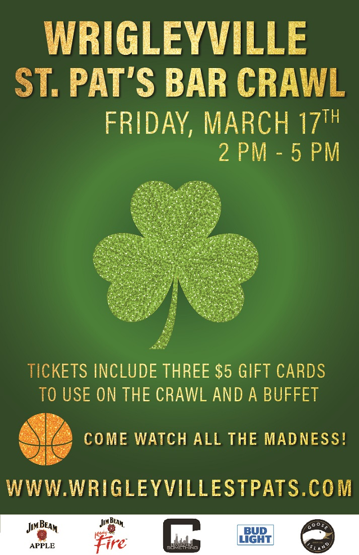 St. Patrick's Day Bar Crawl in Wrigleyville - Tickets include a Buffet, three $5 Gift Cards to use on the Crawl, Giveaways & MORE!