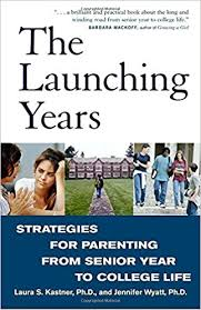 The Launching Years: Strategies for Parents from Senior Year to College Life