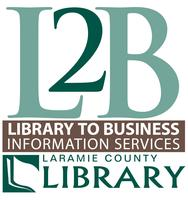 L2B: Library to Business Information Services at Laramie County Library