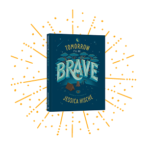 Tomorrow I'll Be Brave by Jessica Hische cover