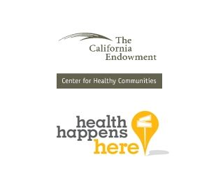 The California Endowment Center for Healthy Communities Health Happens Here