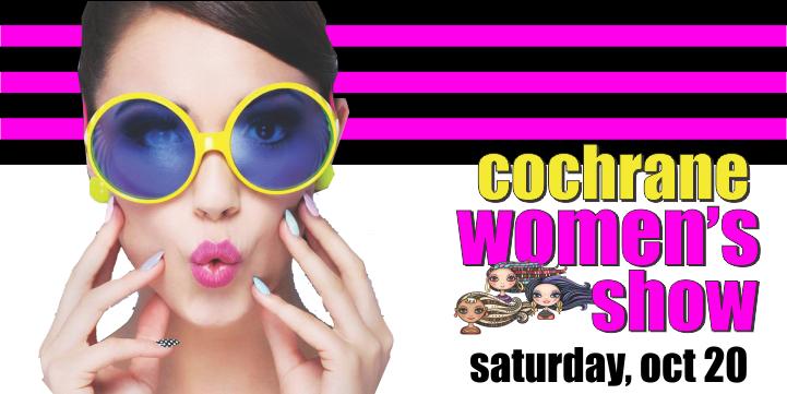3rd Annual Cochrane Women's Show