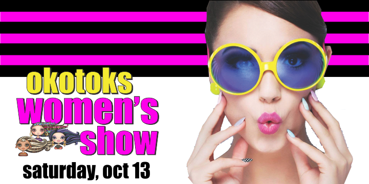 3rd Annual Okotoks Women's Show