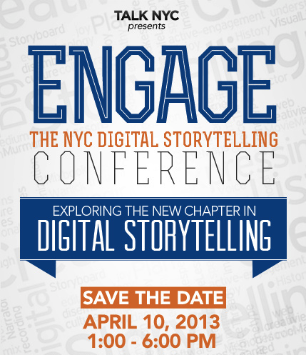 ENGAGE: The NYC Digital Storytelling Conference, April 10th
