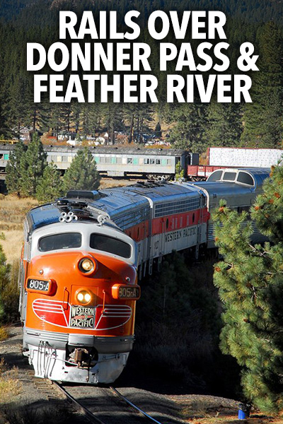 Rails Over Donner Pass & Feather River Train Photography Workshop