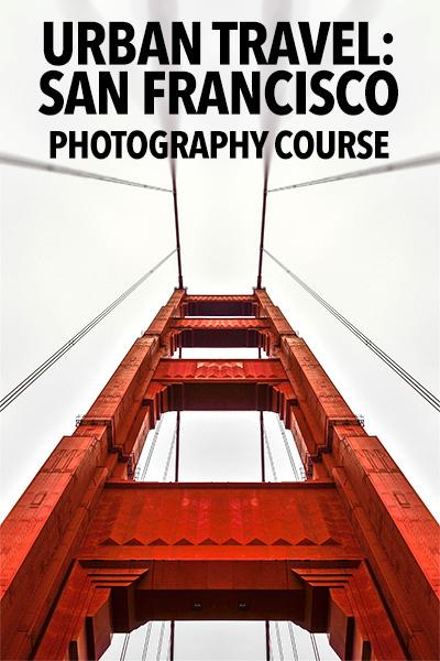 URBAN TRAVEL PHOTOGRAPHY WORKSHOP: SAN FRANCISCO