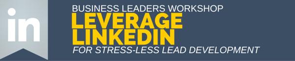 Leveraging LinkedIn for Stress-Free Lead Development