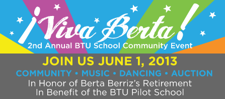 ¡Viva Berta! 2nd Annual BTU Pilot School Community Event