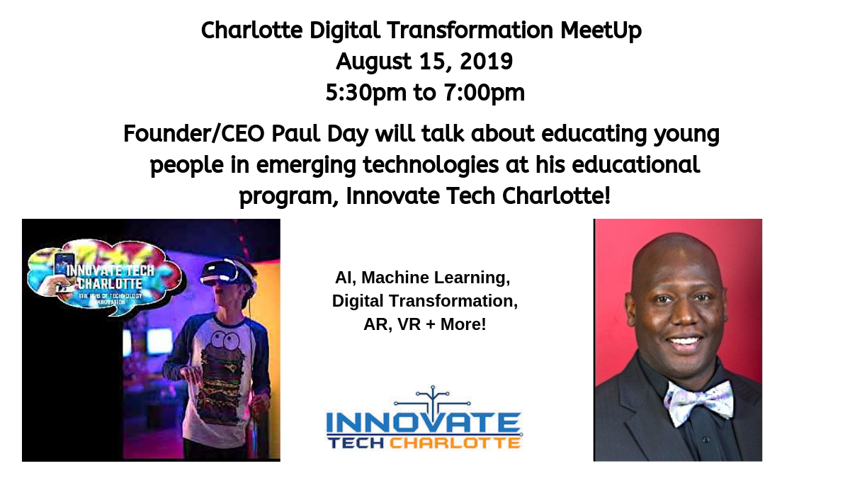 The Charlotte Digital Transformation MeetUp on August 15 2019 features Paul Day of Innovate Tech Charlotte.