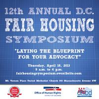12th Annual D.C. Fair Housing Symposium-- Laying the...