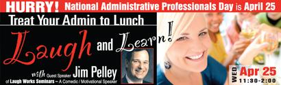 Laugh & Learn - A Special Administrative Professionals Day...
