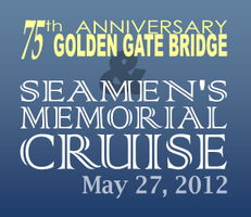 75th Anniversary Golden Gate Bridge & Seamen's Memorial...