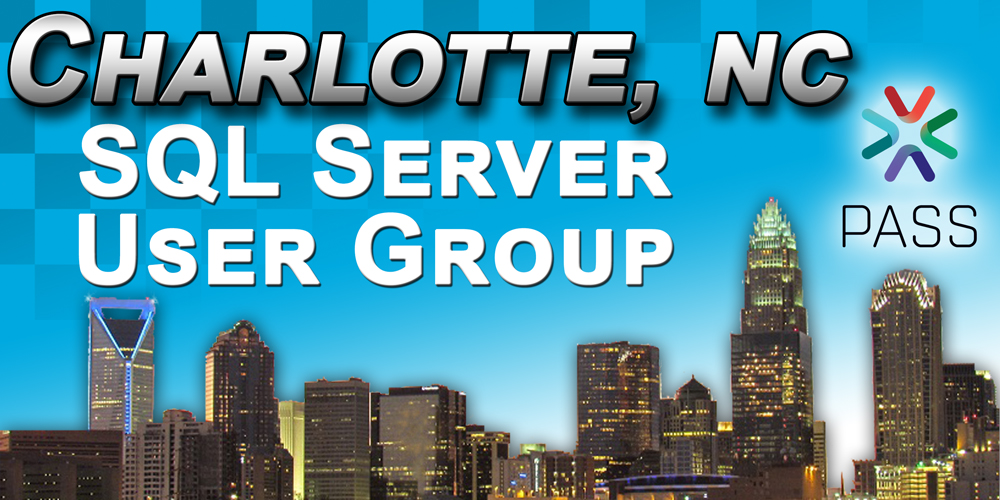 Charlotte SQL Server User Group