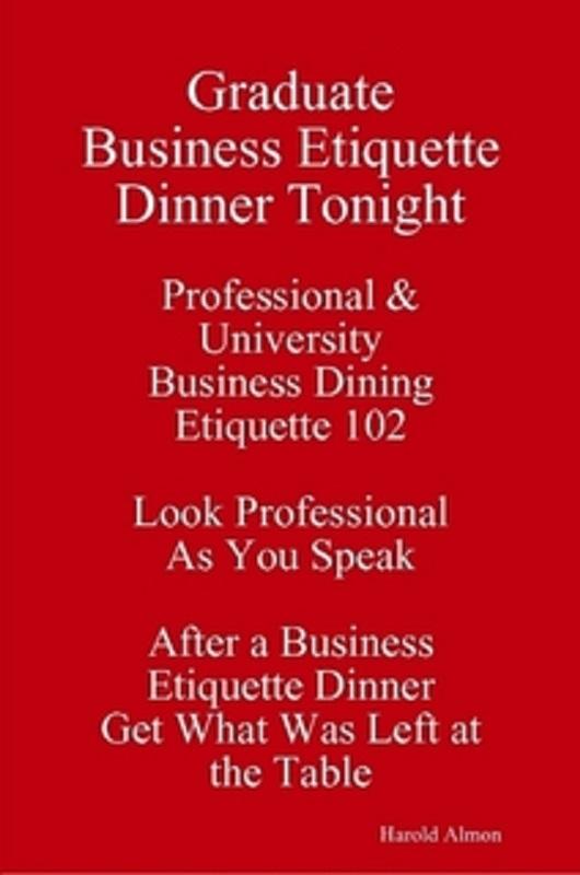 Etiquette Guide HAEG Graduate Business Etiquette Dinner Training