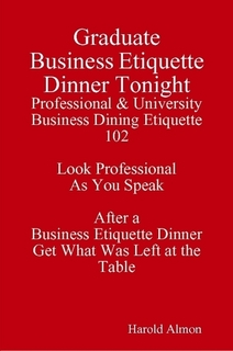 Etiquette Guide Graduate Business Etiquette Dinner