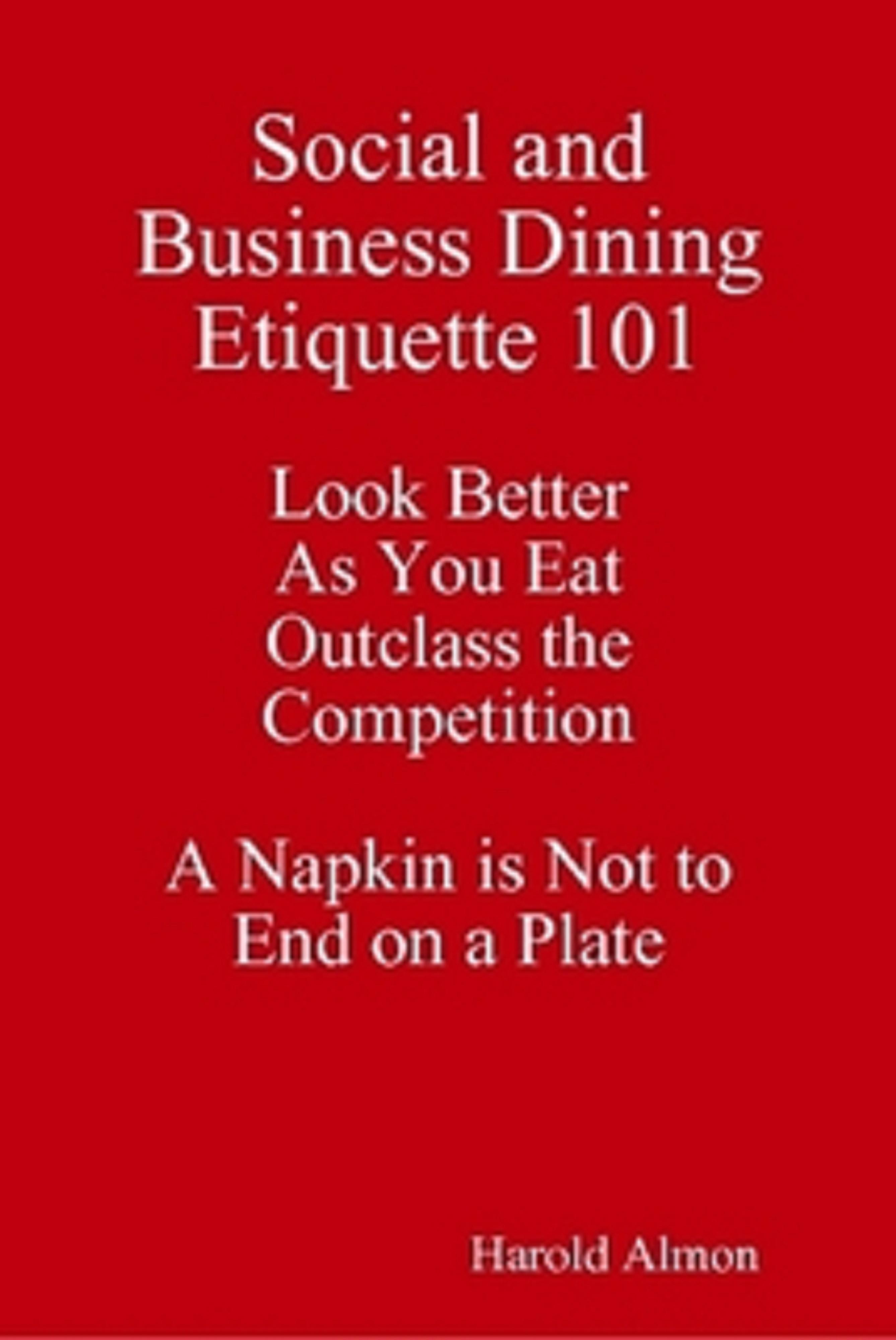 Etiquette Guide Social and Business Dining Etiquette 101