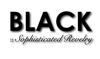 BLACK :: Sophisticated Revelry v.2