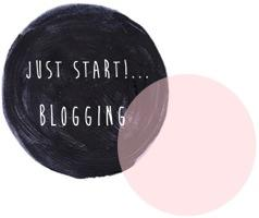 Just Start!...Blogging