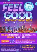 TONY TOUCH ANNUAL FEEL GOOD BIRTHDAY BOATRIDE