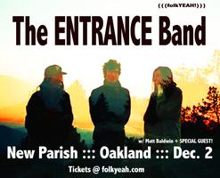 (((folkYEAH!))) Presents: The ENTRANCE Band + TBA + Matt...