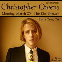 (((folkYEAH!))) Presents in Santa Cruz: CHRISTOPHER OWENS @...