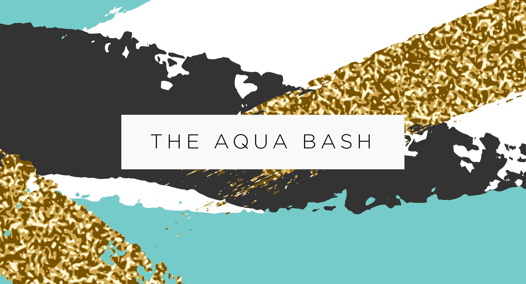 The Aqua Bash