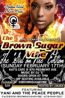 "She Speaks! Inc Presents: The Brown Sugar Vibe's ""Girl on..."