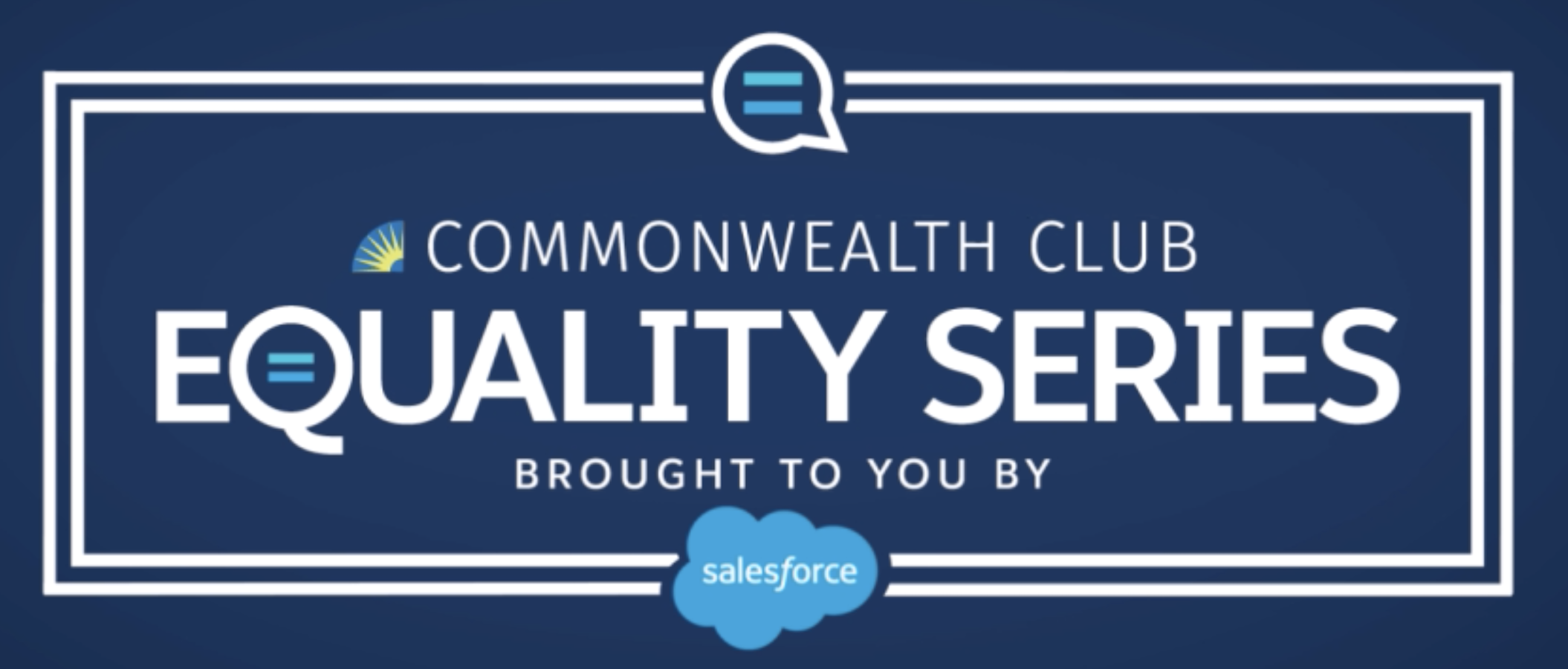 The Commonwealth Club Equality Series, Brought to You by Salesforce