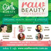 Earth Events Presents 'RAW BEAUTY' Workshop