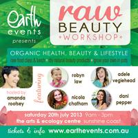 Earth Events Presents 'RAW BEAUTY' Workshop (Sunshine Coast)
