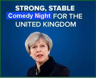 strong and stable comedy night for the united kingdom (theresa may image)