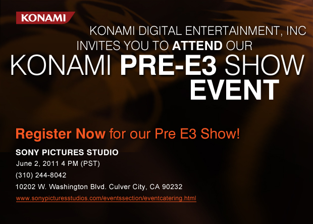 Konami Invites you to our Pre-E3 Show in Los Angeles, CA! Register now!
