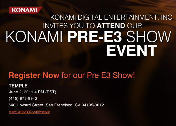 Konami Invites you to our Pre-E3 Show in San Francisco, CA! Register now!