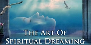 Art of Spiritual Dreaming