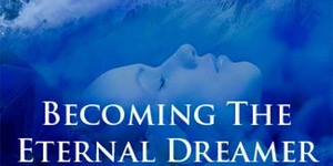 Becoming the Eternal Dreamer