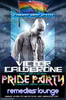 THE OFFICIAL PRIDE PARTY WITH VICTOR CALDERONE AT REMEDIES...