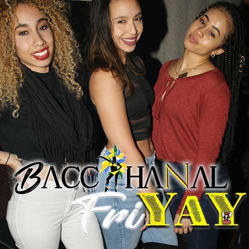 Bacchanal FriYAY LADIES