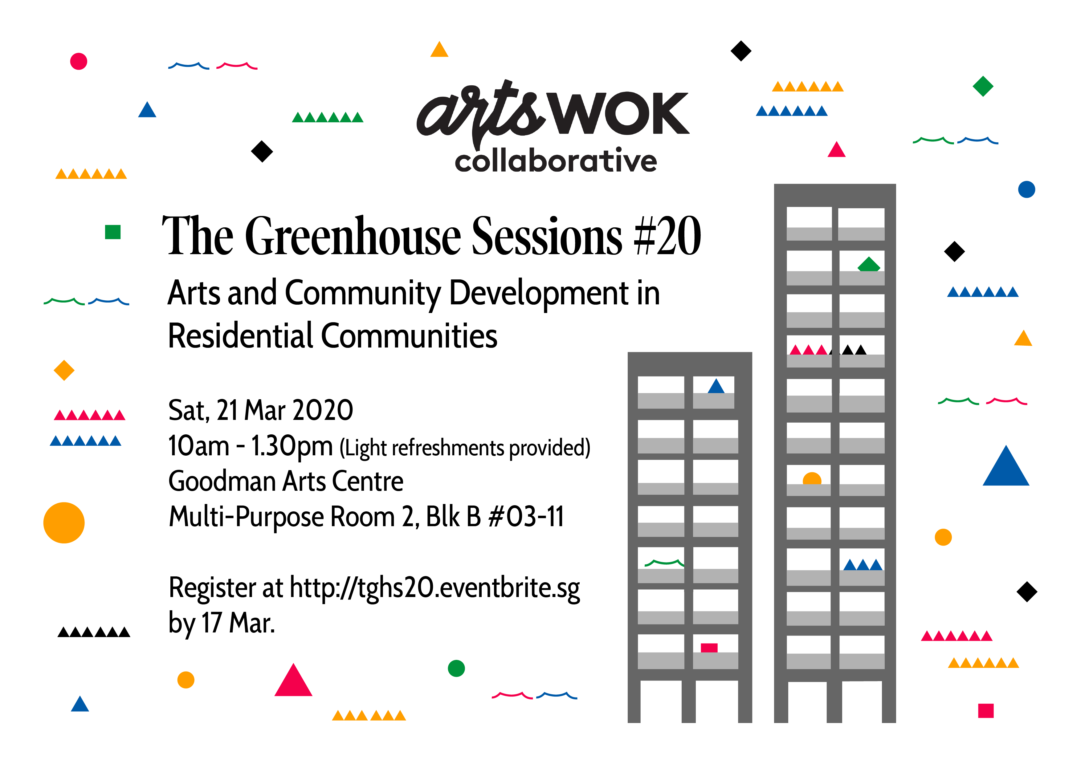 The Greenhouse Sessions #20: Arts and Community Development in Residential Communities is happening on Saturday, 21 March 2020 at Goodman Arts Centre Multi-Purpose Room 2, Blk B #03-11 from 10am to 1.30pm. Register at http://tghs20.eventbrite.sg by 17 March.