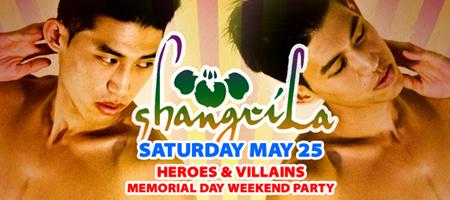 ShangriLa - Saturday May 25 - Heroes & Villains Memorial Day...