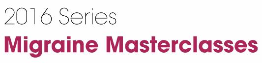 2016 Series- Migraine Masterclasses