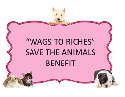 "Annual ""WAGS to RICHES"" Save the Animals Benefit"