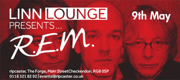 Linn Lounge Presents R.E.M at Ripcaster on 9th May